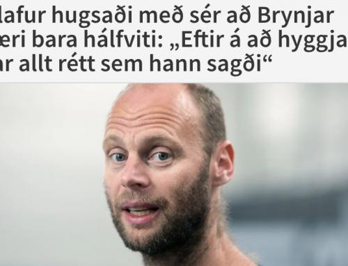 Is Brynjar Karl  an idiot?